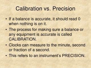 Calibration vs. Precision
