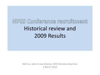 NPSS Conference recruitment Historical review and 2009 Results