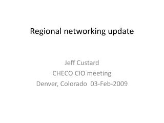 Regional networking update