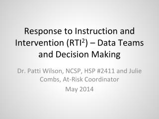 Response to Instruction and Intervention (RTI 2 ) – Data Teams and Decision Making