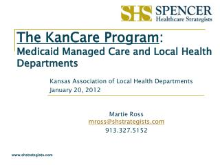 The KanCare Program : Medicaid Managed Care and Local Health Departments
