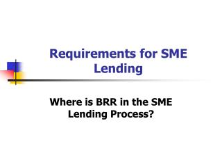 Requirements for SME Lending