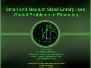 Small and Medium Sized Enterprises: Global Problems of Financing