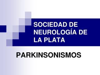 SOCIEDAD DE NEUROLOGÍA DE LA PLATA