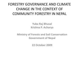 FORESTRY GOVERNANCE AND CLIMATE CHANGE IN THE CONTEXT OF COMMUNITY FORESTRY IN NEPAL