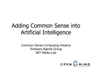 Adding Common Sense into Artificial Intelligence