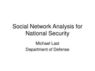 Social Network Analysis for National Security