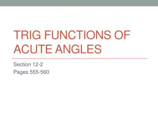Trig Functions of acute angles