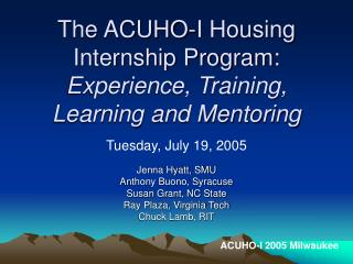 The ACUHO-I Housing  Internship Program:  Experience, Training, Learning and Mentoring