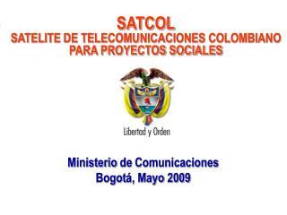 Ministerio  de  Comunicaciones Bogot á , Mayo 2009