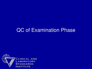 QC of Examination Phase