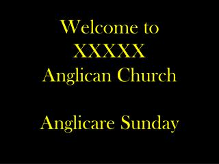Welcome to  XXXXX Anglican Church