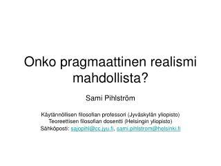 Onko pragmaattinen realismi mahdollista?