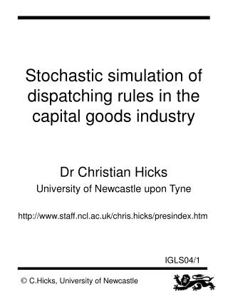Stochastic simulation of dispatching rules in the capital goods industry