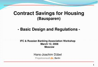 Contract Savings for Housing (Bausparen) - Basic Design and Regulations -