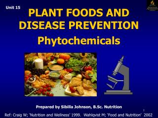 PLANT FOODS AND DISEASE PREVENTION Phytochemicals