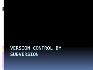 Version Control by Subversion