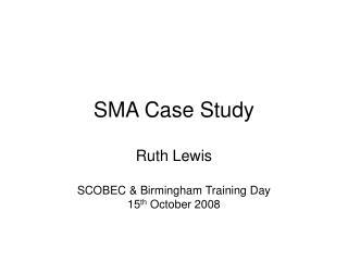SMA Case Study