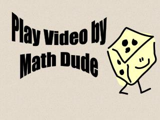 Play Video by Math Dude