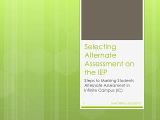 Selecting Alternate Assessment on the IEP