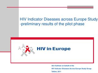 HIV Indicator Diseases across Europe Study  -preliminary results of the pilot phase