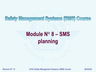 Module N ° 8 – SMS  planning