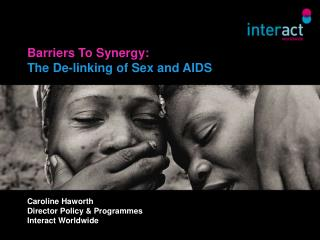 Barriers To Synergy: The De-linking of Sex and AIDS