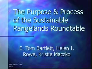 The Purpose & Process of the Sustainable Rangelands Roundtable