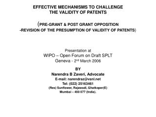 EFFECTIVE MECHANISMS TO CHALLENGE  THE VALIDITY OF PATENTS  PRE-GRANT  POST GRANT OPPOSITION -REVISION OF THE PRESUMPTIO