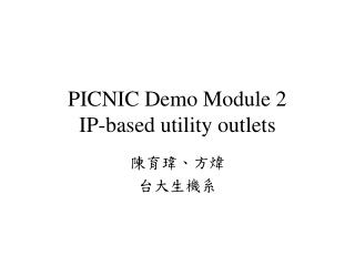 PICNIC Demo Module 2 IP-based utility outlets