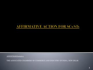 AFFIRMATIVE ACTION FOR  SCs/STs