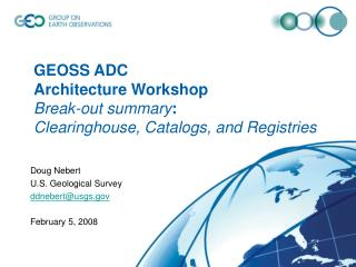 GEOSS ADC  Architecture Workshop Break-out summary : Clearinghouse, Catalogs, and Registries