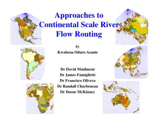 Approaches to Continental Scale River  Flow Routing