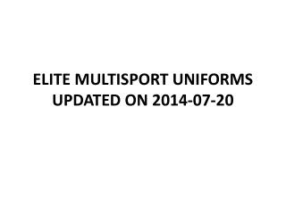 ELITE MULTISPORT UNIFORMS UPDATED ON 2014-07-20