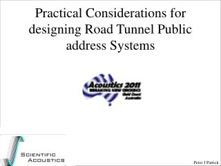 Practical Considerations for designing Road Tunnel Public address Systems