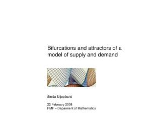 Bifurcations and attractors of a model of supply and demand