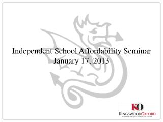 Independent School Affordability Seminar January 17, 2013