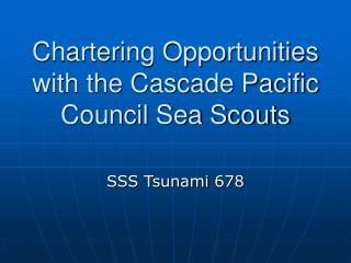 Chartering Opportunities with the Cascade Pacific Council Sea Scouts