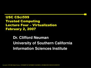 USC CSci599 Trusted Computing Lecture Four – Virtualization February 2, 2007