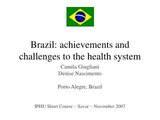 Brazil: achievements and challenges to the health system