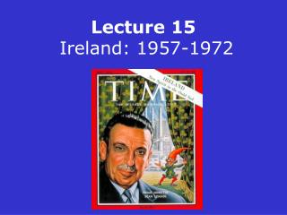 Lecture 15  Ireland: 1957-1972