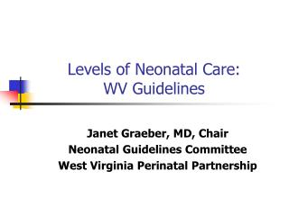 Levels of Neonatal Care: WV Guidelines