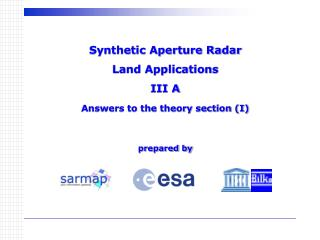 Synthetic Aperture Radar  Land Applications III A Answers to the theory section (I) prepared by