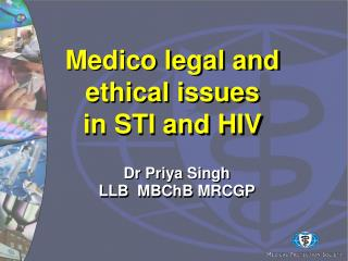 Medico legal and ethical issues in STI and HIV