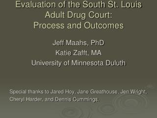 Evaluation of the South St. Louis Adult Drug Court: Process and Outcomes
