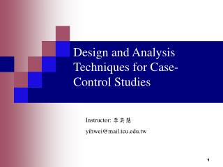 Design and Analysis Techniques for Case-Control Studies