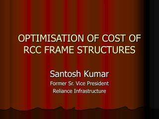 OPTIMISATION OF COST OF RCC FRAME STRUCTURES