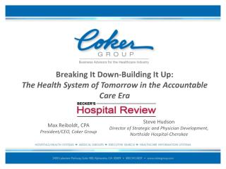 Breaking It Down-Building It Up:  The Health System of Tomorrow in the Accountable Care Era