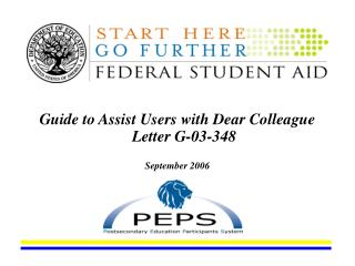 Guide to Assist Users with Dear Colleague Letter G-03-348 September 2006