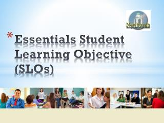 Essentials  Student  Learning Objective (SLOs)